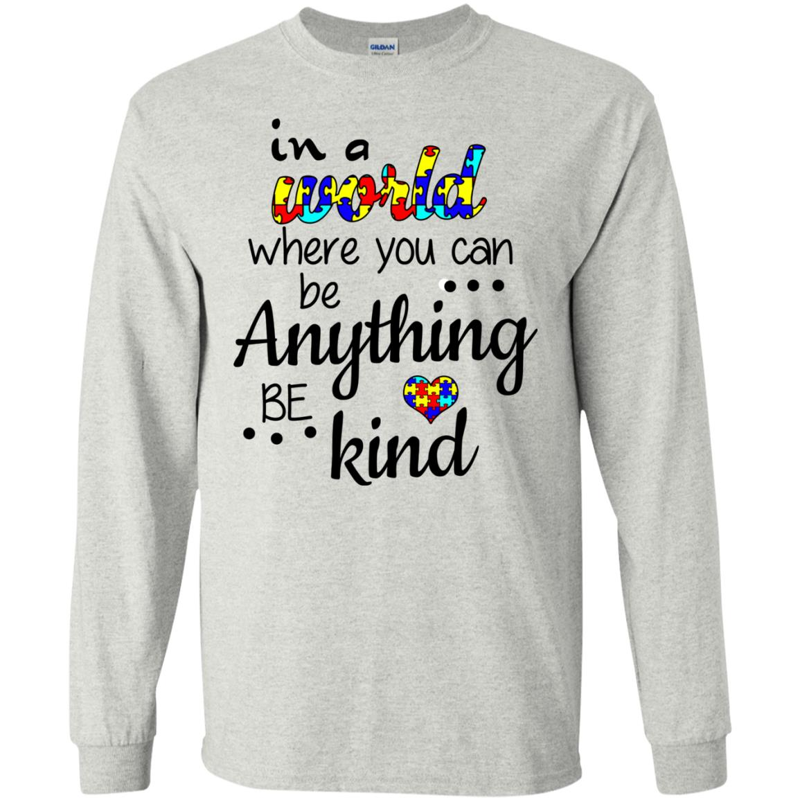 image 666 - Autism: In a World Where You Can Be Anything Be Kind Shirt