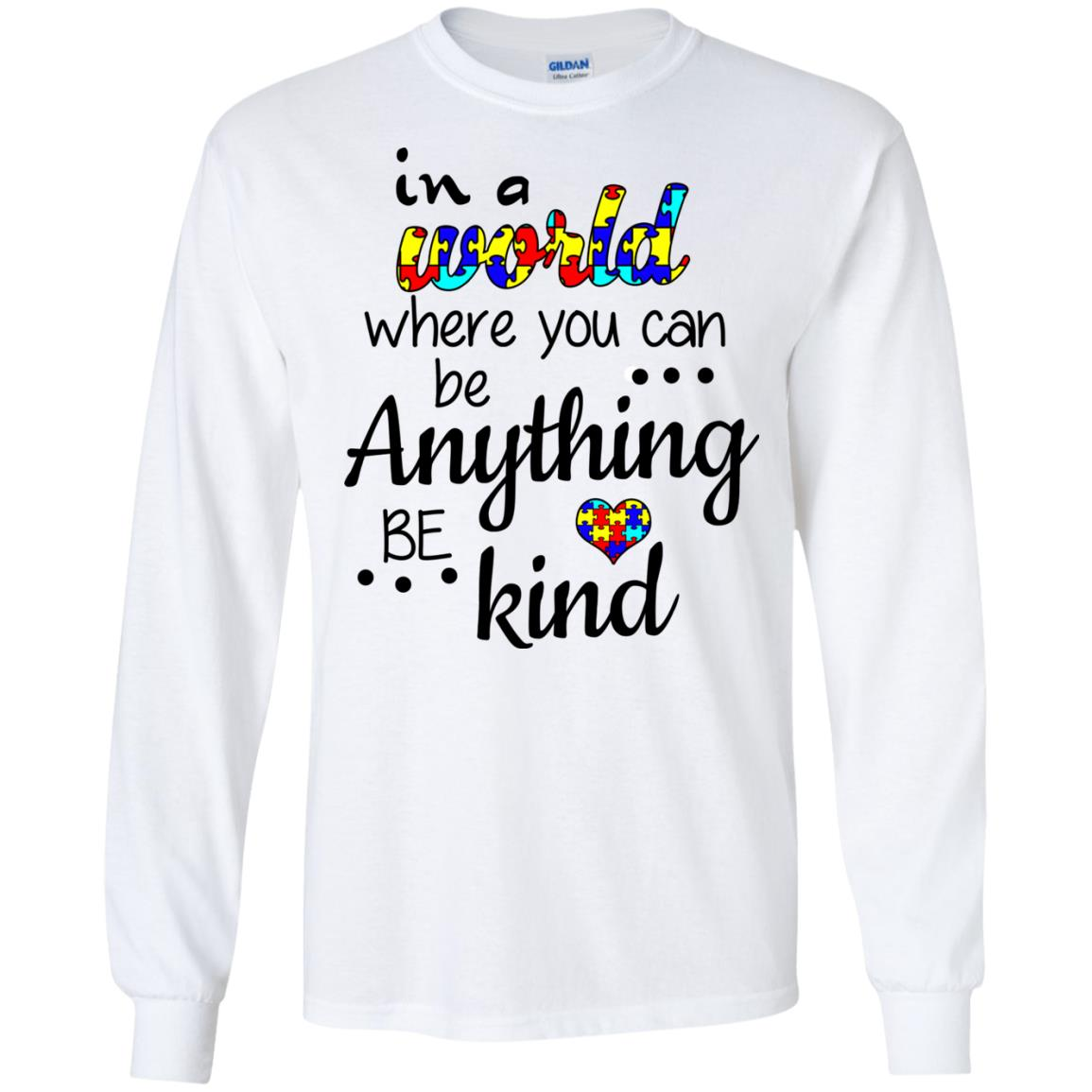 image 667 - Autism: In a World Where You Can Be Anything Be Kind Shirt