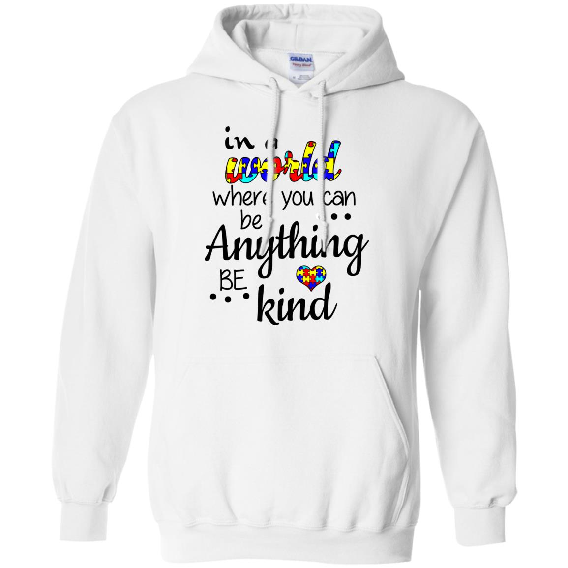image 669 - Autism: In a World Where You Can Be Anything Be Kind Shirt