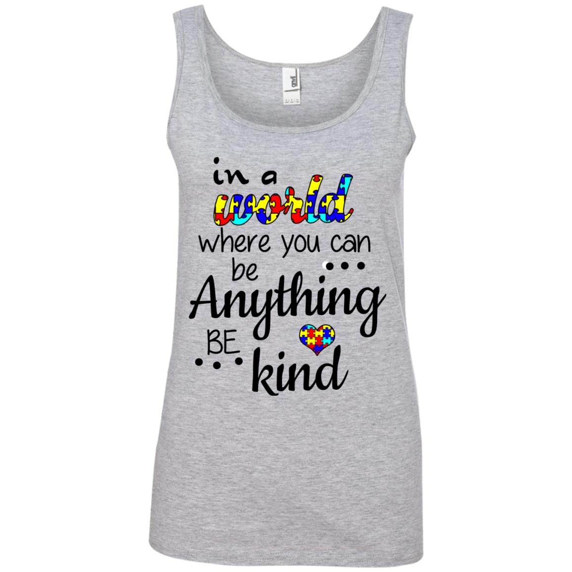 image 672 - Autism: In a World Where You Can Be Anything Be Kind Shirt