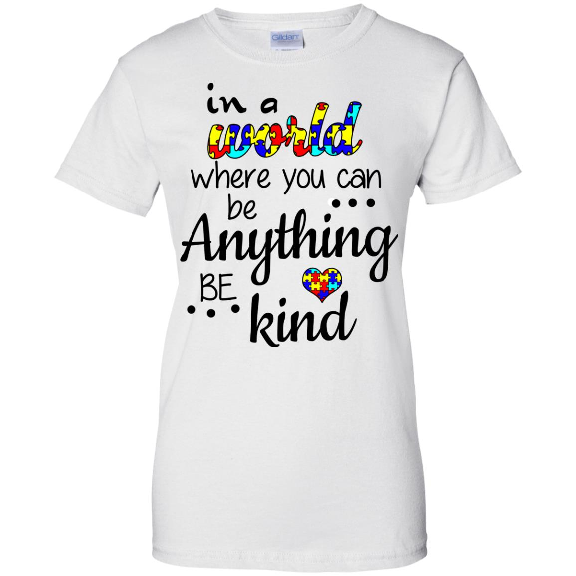 image 675 - Autism: In a World Where You Can Be Anything Be Kind Shirt