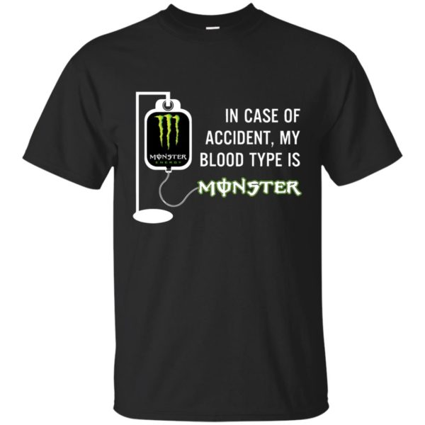 image 737 600x600 - In Case Of Accident My Blood Type Is Monster Shirt