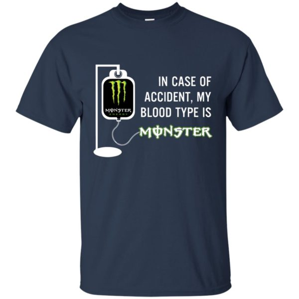 image 738 600x600 - In Case Of Accident My Blood Type Is Monster Shirt