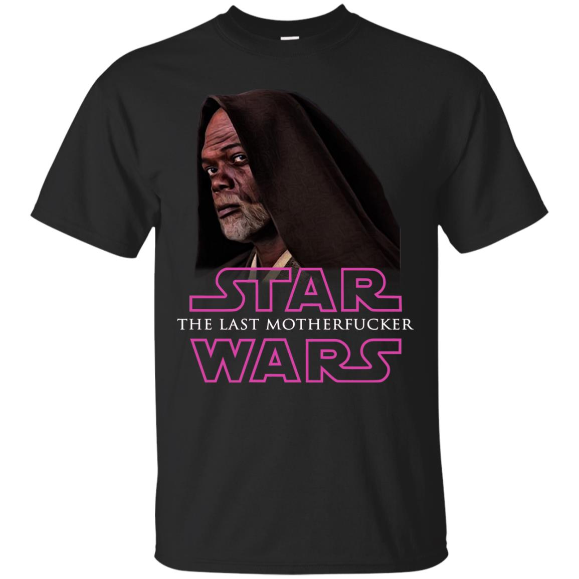 image 761 - Star The Last Motherfucker Wars Shirt, Sweatshirt, Hoodie