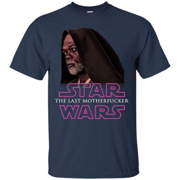 image 762 600x600 - Star The Last Motherfucker Wars Shirt, Sweatshirt, Hoodie