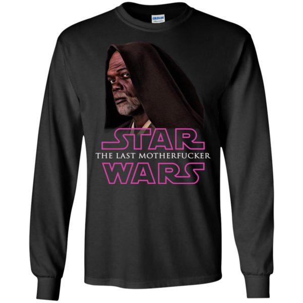 image 763 600x600 - Star The Last Motherfucker Wars Shirt, Sweatshirt, Hoodie