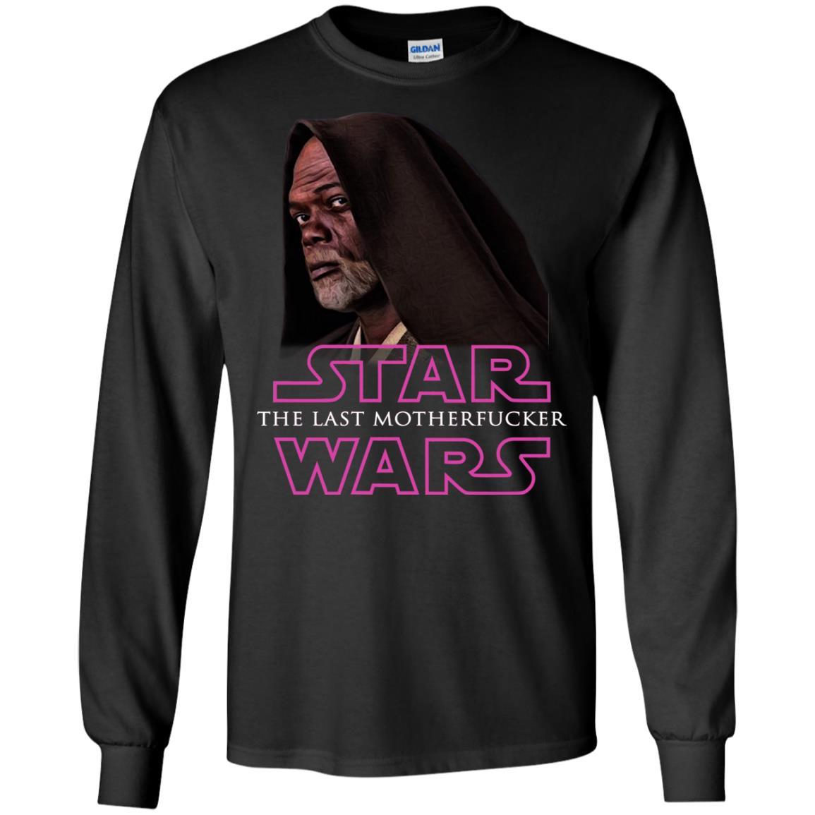 image 763 - Star The Last Motherfucker Wars Shirt, Sweatshirt, Hoodie