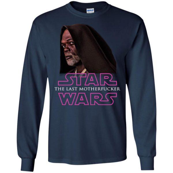 image 764 600x600 - Star The Last Motherfucker Wars Shirt, Sweatshirt, Hoodie