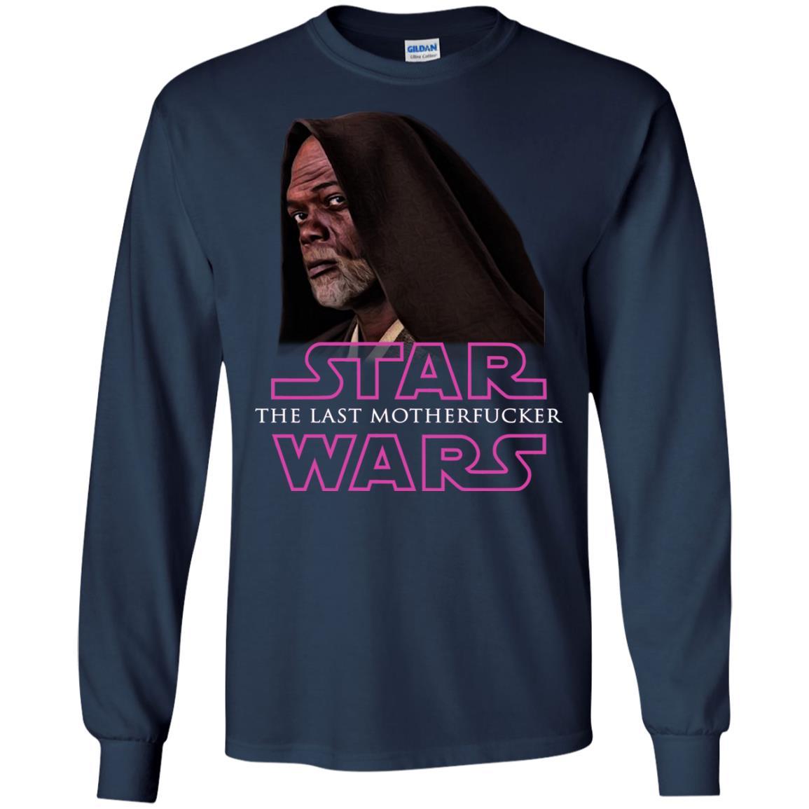 image 764 - Star The Last Motherfucker Wars Shirt, Sweatshirt, Hoodie
