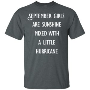 image 136 300x300 - September Girls Are Sunshine Mixed With A Little Hurricane T-shirt