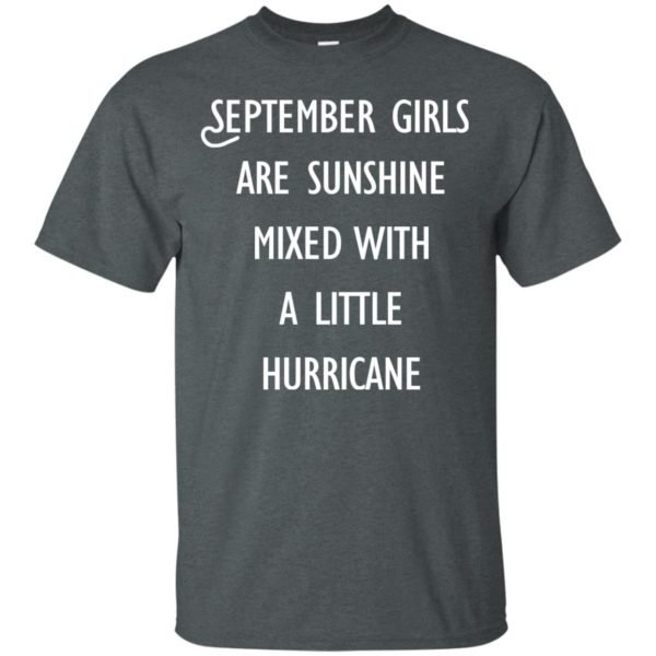 image 136 600x600 - September Girls Are Sunshine Mixed With A Little Hurricane T-shirt