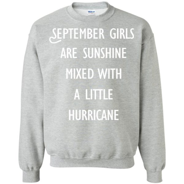 image 141 600x600 - September Girls Are Sunshine Mixed With A Little Hurricane T-shirt