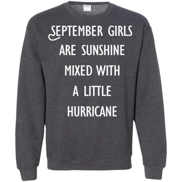 image 142 600x600 - September Girls Are Sunshine Mixed With A Little Hurricane T-shirt
