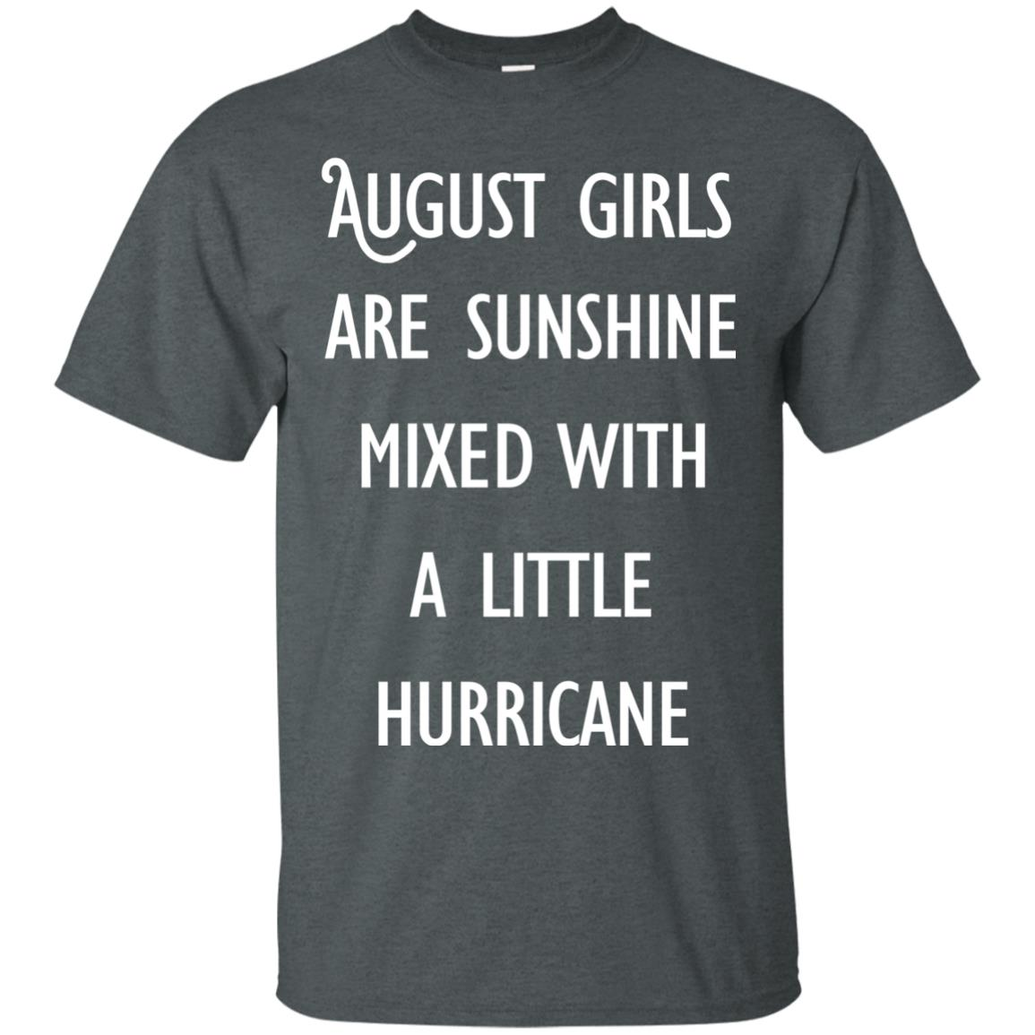 image 148 - August Girls Are Sunshine Mixed With A Little Hurricane T-shirt