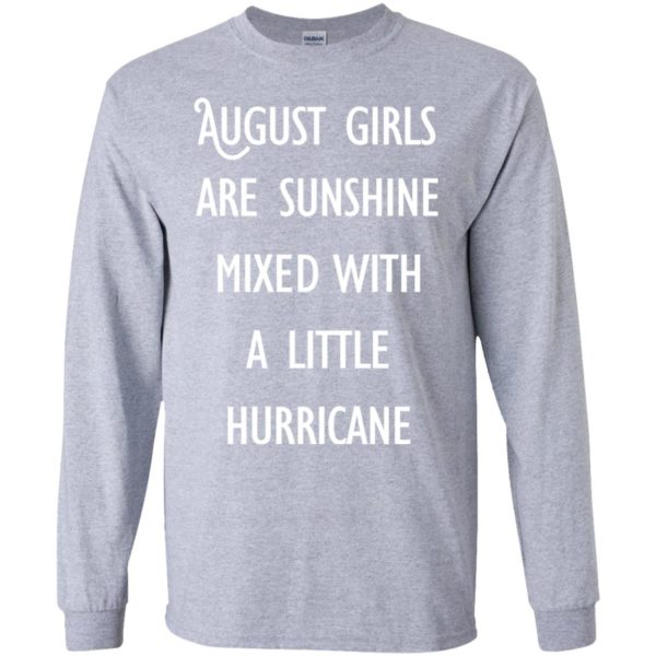 image 149 600x600 - August Girls Are Sunshine Mixed With A Little Hurricane T-shirt
