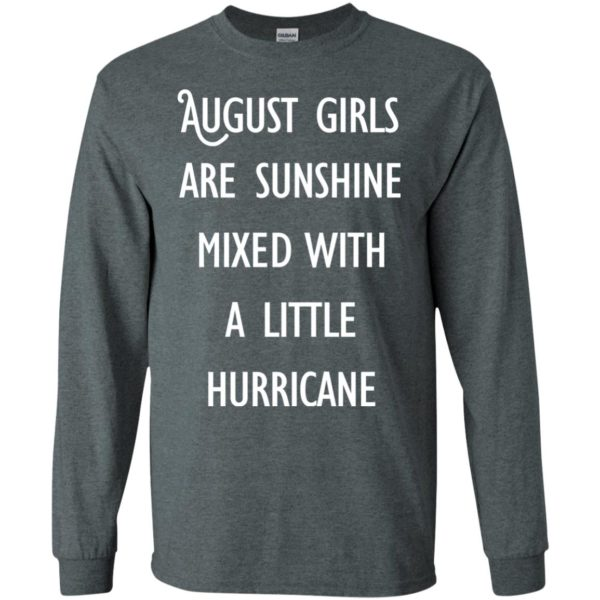 image 150 600x600 - August Girls Are Sunshine Mixed With A Little Hurricane T-shirt