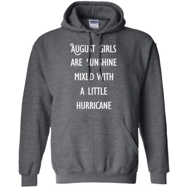 image 152 600x600 - August Girls Are Sunshine Mixed With A Little Hurricane T-shirt