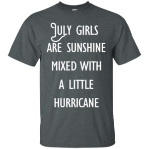 image 160 300x300 - July Girls Are Sunshine Mixed With A Little Hurricane T-shirt