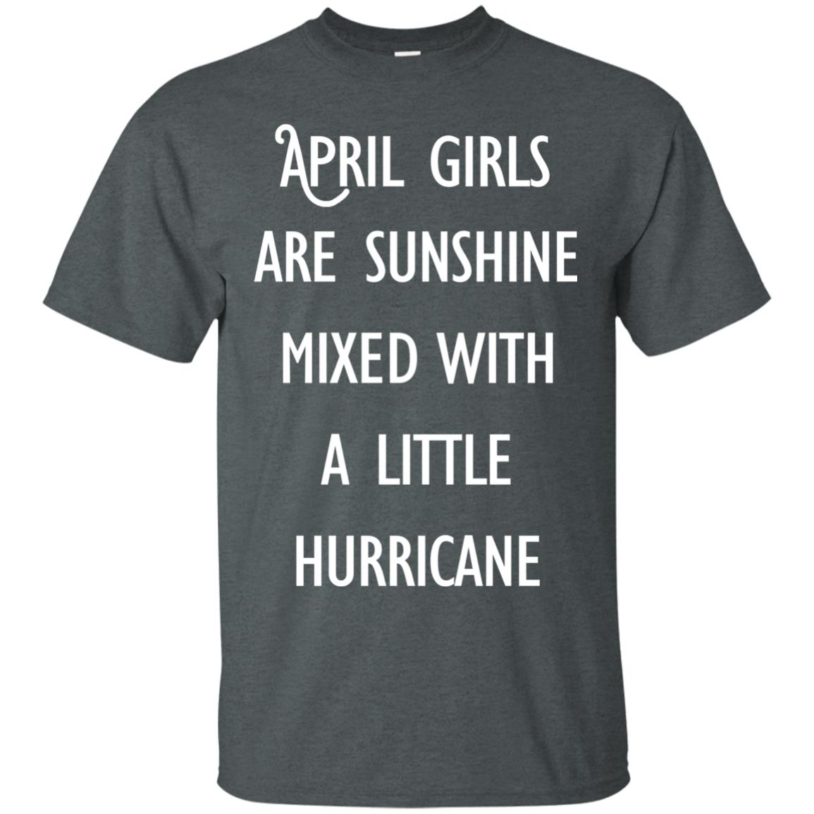 image 196 - April Girls Are Sunshine Mixed With A Little Hurricane T-shirt