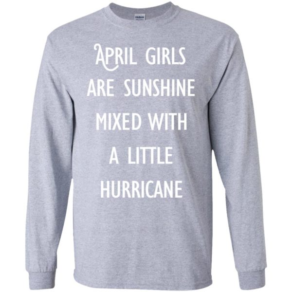 image 197 600x600 - April Girls Are Sunshine Mixed With A Little Hurricane T-shirt