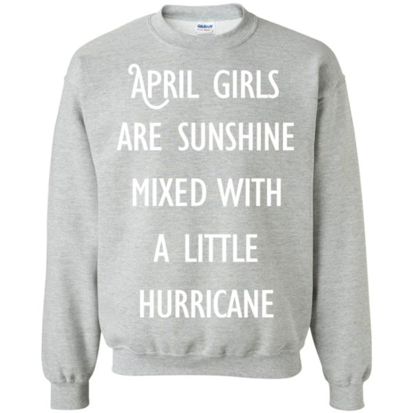 image 201 600x600 - April Girls Are Sunshine Mixed With A Little Hurricane T-shirt