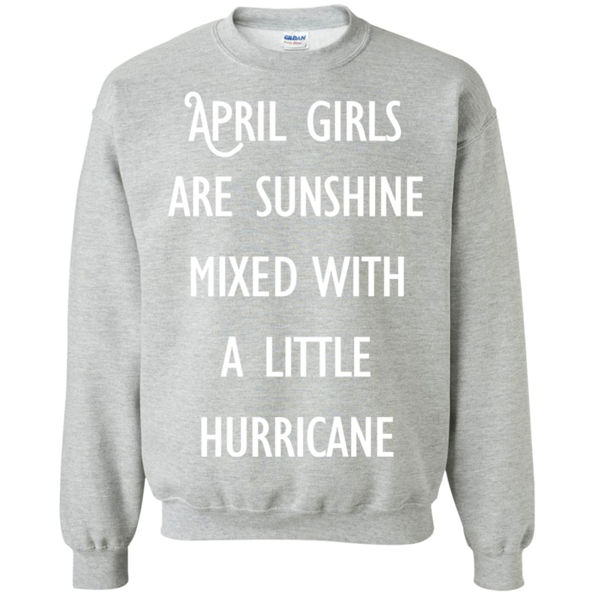 image 201 - April Girls Are Sunshine Mixed With A Little Hurricane T-shirt