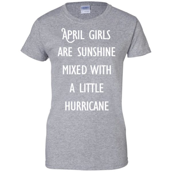 image 204 600x600 - April Girls Are Sunshine Mixed With A Little Hurricane T-shirt