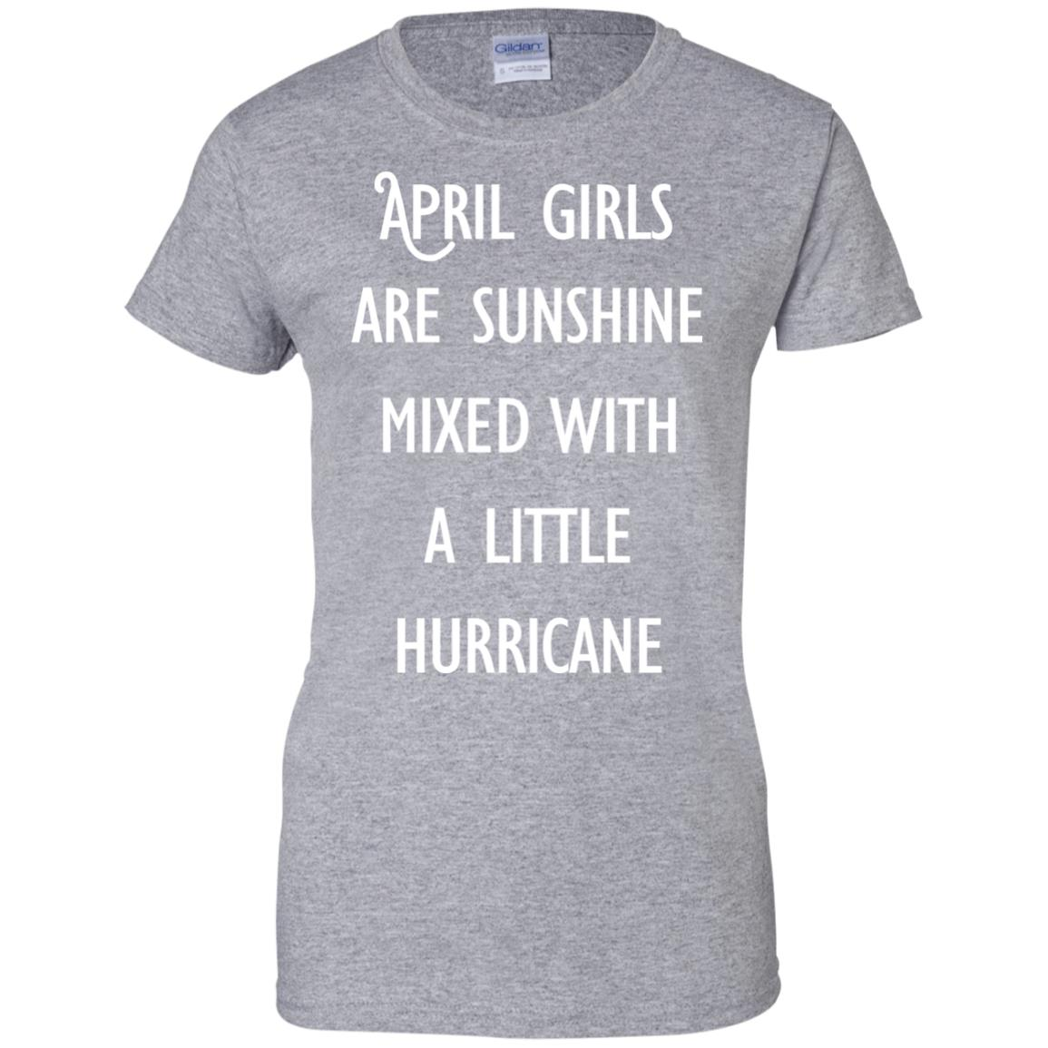 image 204 - April Girls Are Sunshine Mixed With A Little Hurricane T-shirt