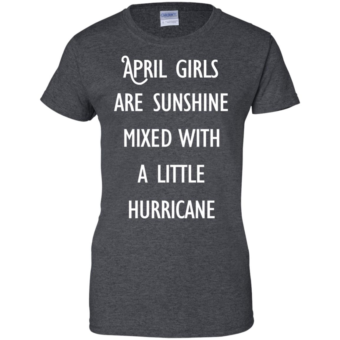image 205 - April Girls Are Sunshine Mixed With A Little Hurricane T-shirt