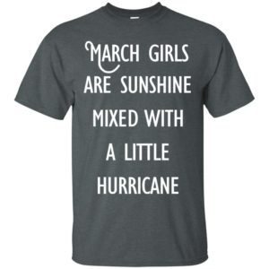 image 208 300x300 - March Girls Are Sunshine Mixed With A Little Hurricane T-shirt