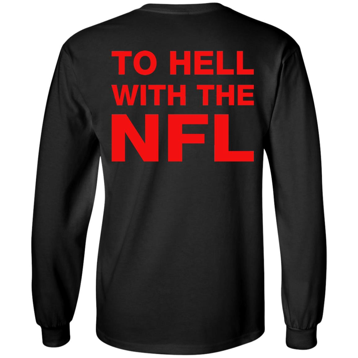 image 327 - To Hell With The NFL Shirt, Sweatshirt, Hoodie