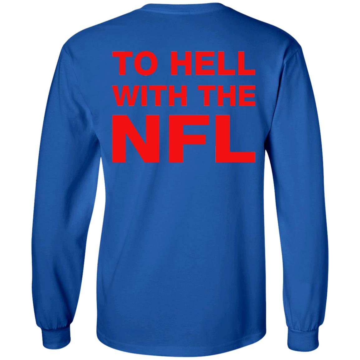 image 328 - To Hell With The NFL Shirt, Sweatshirt, Hoodie