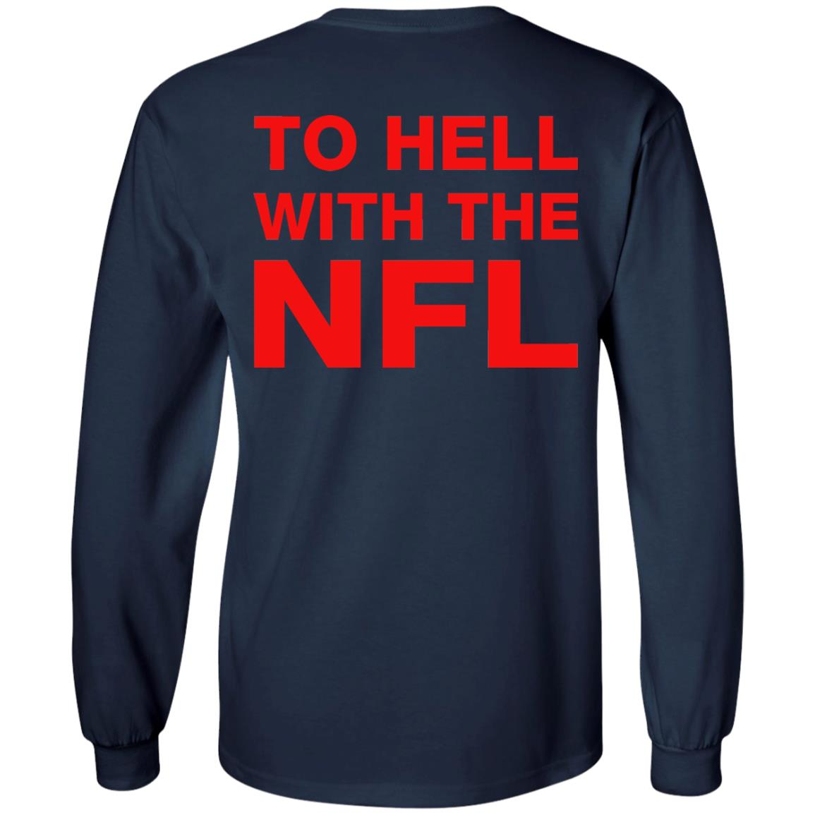 image 329 - To Hell With The NFL Shirt, Sweatshirt, Hoodie