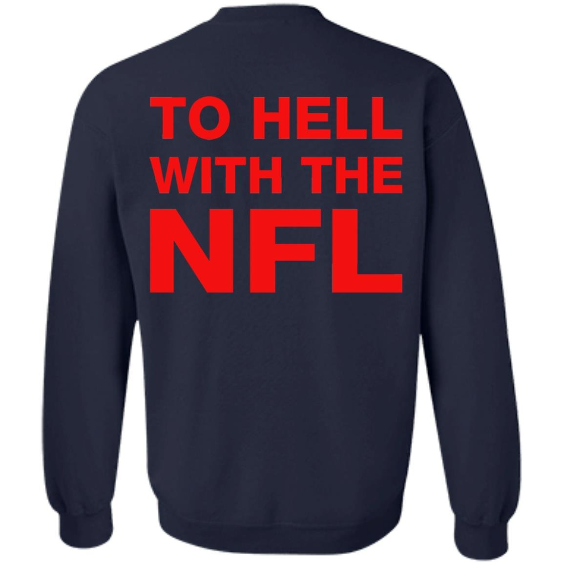 image 333 - To Hell With The NFL Shirt, Sweatshirt, Hoodie