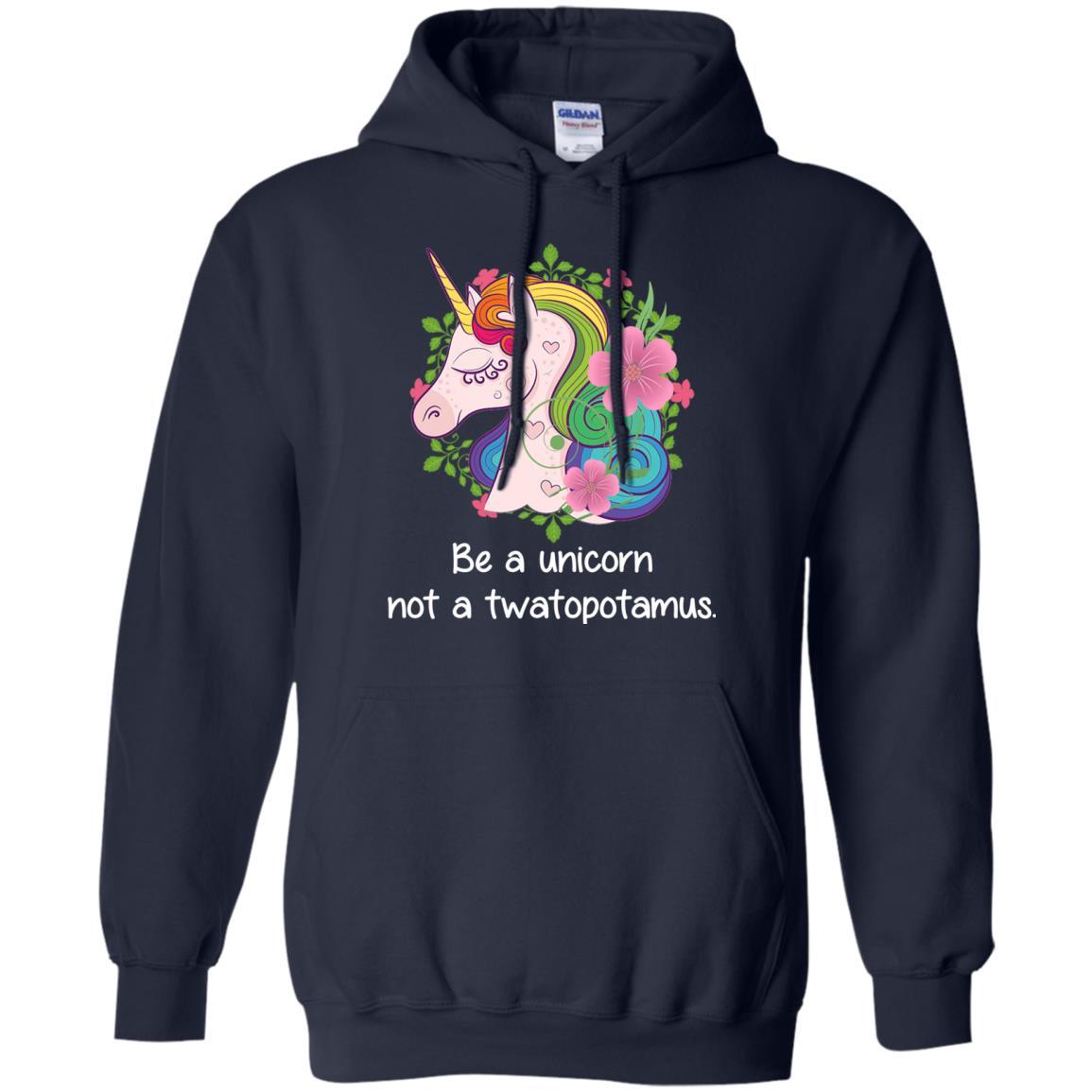 image 413 - Be a Unicorn Not a Twatopotamus Shirt, Sweatshirt, Hoodie