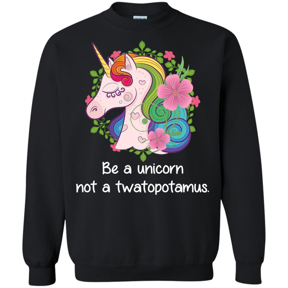 image 414 - Be a Unicorn Not a Twatopotamus Shirt, Sweatshirt, Hoodie