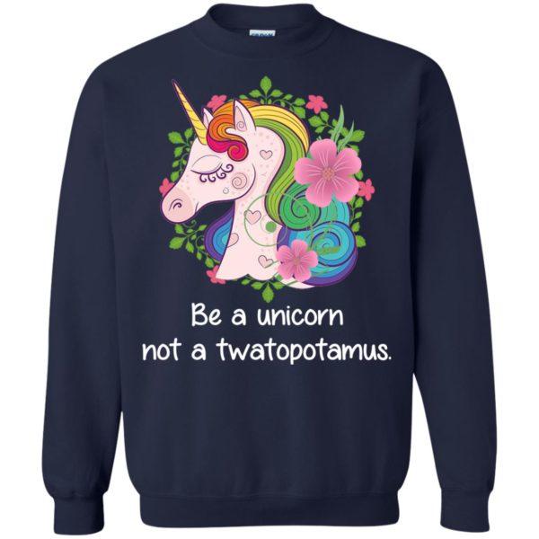 image 415 600x600 - Be a Unicorn Not a Twatopotamus Shirt, Sweatshirt, Hoodie