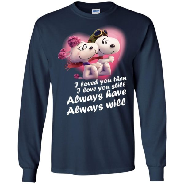 image 63 600x600 - Snoopy: I Loved You Then. I Love You Still. Always Have. Always Will Shirt
