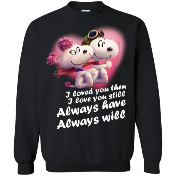 image 66 600x600 - Snoopy: I Loved You Then. I Love You Still. Always Have. Always Will Shirt