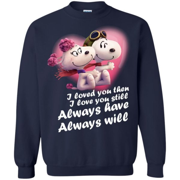image 67 600x600 - Snoopy: I Loved You Then. I Love You Still. Always Have. Always Will Shirt