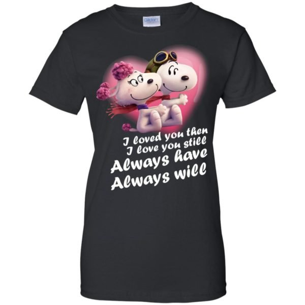 image 70 600x600 - Snoopy: I Loved You Then. I Love You Still. Always Have. Always Will Shirt