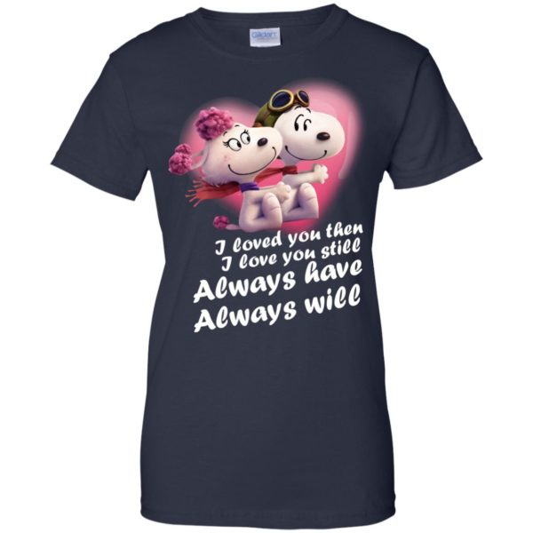 image 71 600x600 - Snoopy: I Loved You Then. I Love You Still. Always Have. Always Will Shirt
