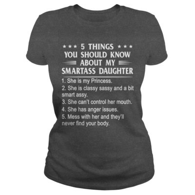 5 Thing You Should Know About My Smartass Daughter Shirt2 400x400 - 5 Thing You Should Know About My Smartass Daughter Shirt, Hoodie
