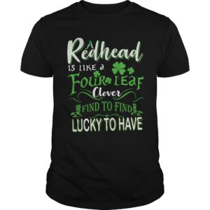 A Redhead Is Like A Four Leaf Clover Hard To Find Lucky To Have Shirt 300x300 - A Redhead Is Like A Four Leaf Clover Hard To Find Lucky To Have Shirt, LS
