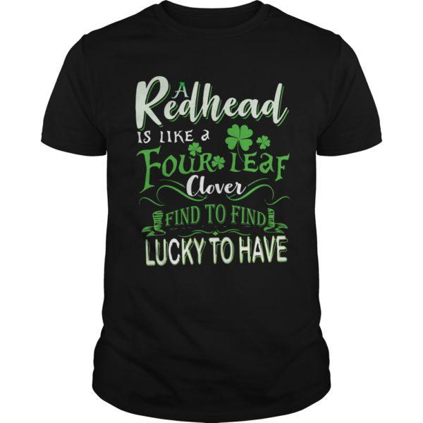 A Redhead Is Like A Four Leaf Clover Hard To Find Lucky To Have Shirt 600x600 - A Redhead Is Like A Four Leaf Clover Hard To Find Lucky To Have Shirt, LS
