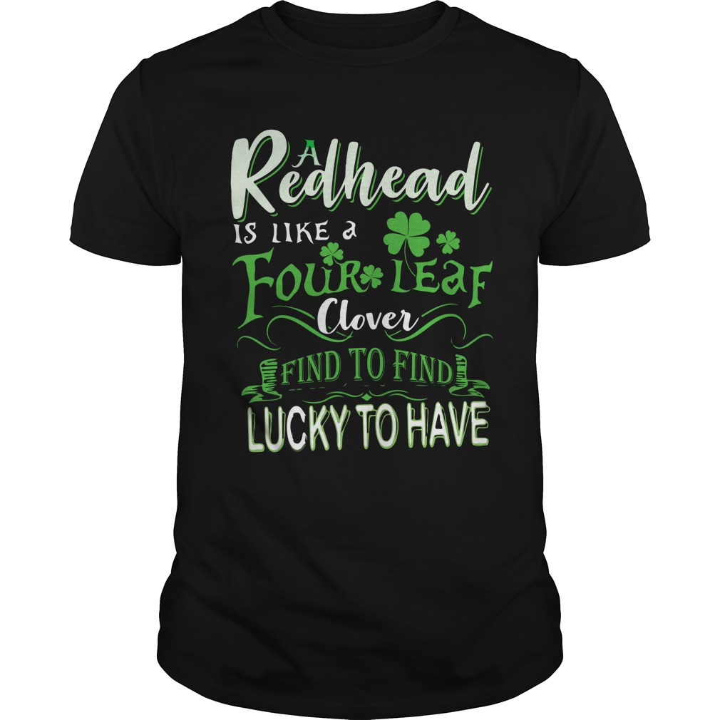 A Redhead Is Like A Four Leaf Clover Hard To Find Lucky To Have Shirt - A Redhead Is Like A Four Leaf Clover Hard To Find Lucky To Have Shirt, LS