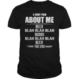 A Short Poem About Me Beer Blah Blah Blah Boobs Shirt 300x300 - A Short Poem About Me Beer Blah, Blah, Blah Boobs Shirt, LS