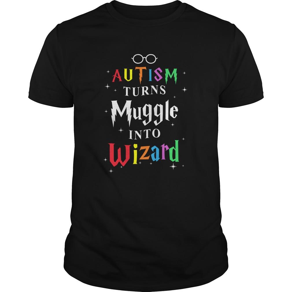 Autism Turns Muggle Into Wizard Shirt - Autism Turns Muggle Into Wizard Shirt, Hoodie, Long sleeve