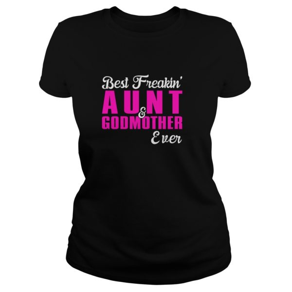 Best Freakin Aunt And Godmother Event Shirt 600x600 - Best Freakin' Aunt And Godmother Event Shirt, Hoodie