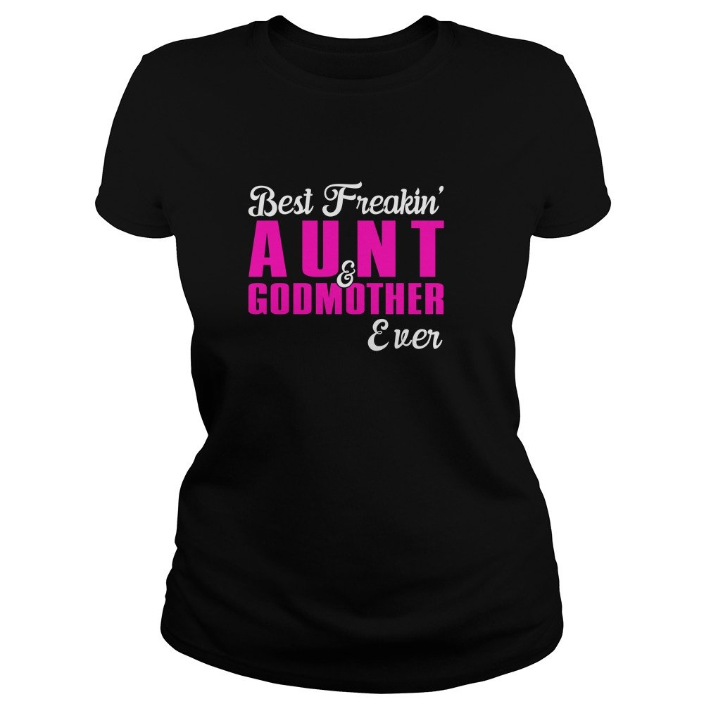 Best Freakin Aunt And Godmother Event Shirt - Best Freakin' Aunt And Godmother Event Shirt, Hoodie